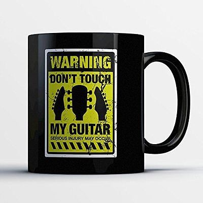 Guitarist Coffee Mug - Warning Don't Touch My Guitar