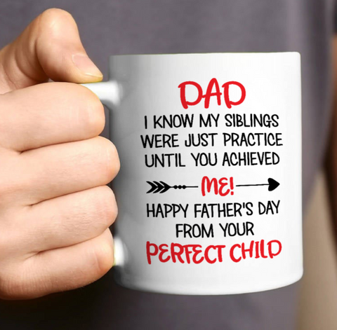 Happy Father's Day From Your Perfect Child Coffee Mug