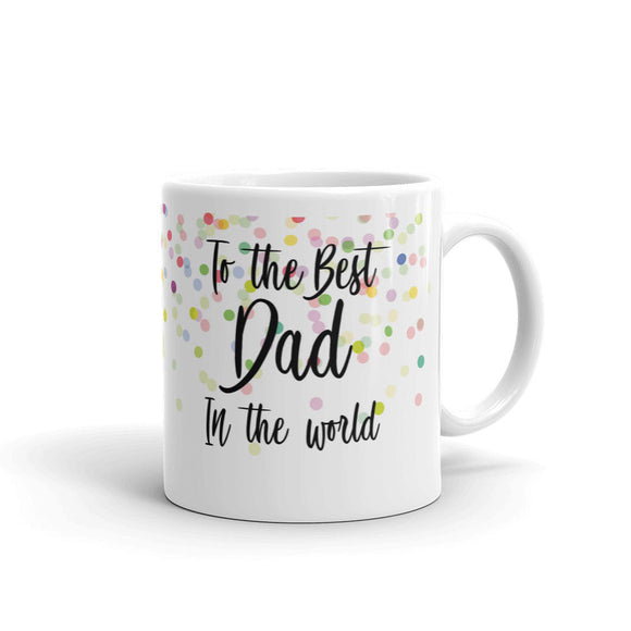 Happy Birthday Dad - Ladies Son Brother Daughter Sister Mens Mug #12103