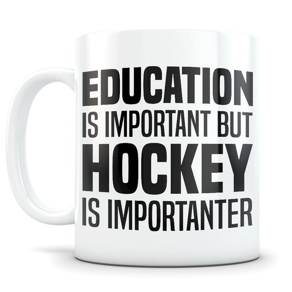 EDUCATION IS IMPORTANT BUT HOCKEY IS IMPORTANTER MUG