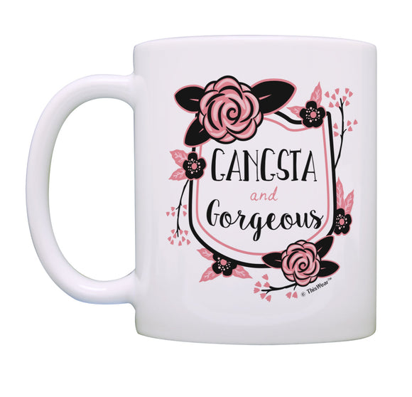 Humorous Gifts Gangsta and Gorgeous Mug