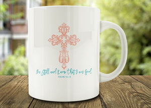 IBe Still And Know That I Am God Mug, Inspirational Mug - Funny Coffee Mug - Eureka Mugs