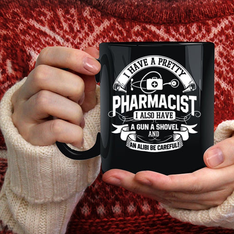 I Have A Pretty Pharmacist Coffee Mug, Pretty Pharmacists Coffee Cup