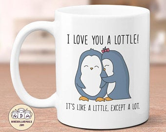 I LOVE YOU A LOTTLE! IT'S LIKE A LITTLE, EXCEPT A LOT COFFEE MUG