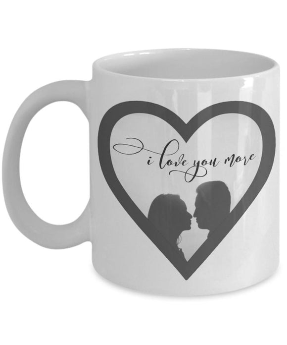 I Love You More Coffee Mug. A great gift for couples. Sweetheart coffee mugs. A great gift idea for Lovers.