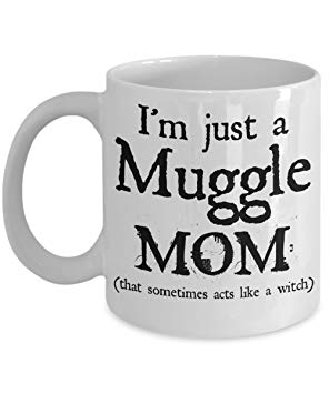 I'm Just A Muggle Mom Coffee Mug