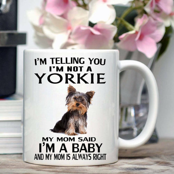 I'm Telling You - I'm Not A Yorkie Coffee Mugs
