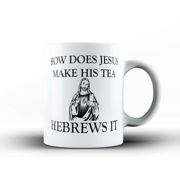 Jesus Hebrews It Funny Ceramic Office Coffee Tea MUG