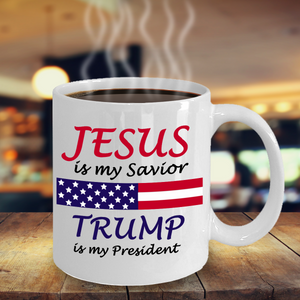 Jesus Is My Savior Trump Is My President Coffee Mug
