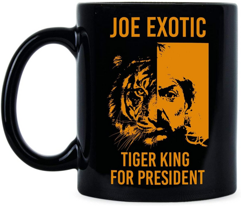 Joe Exotic Tiger King For President Coffee