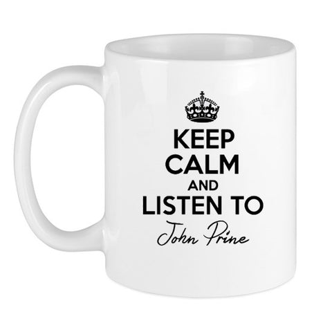 Keep Calm And Listen To John Prine Music Coffee Mug