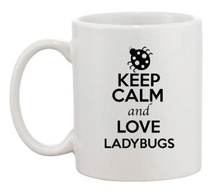 Keep Calm And Love Ladybugs