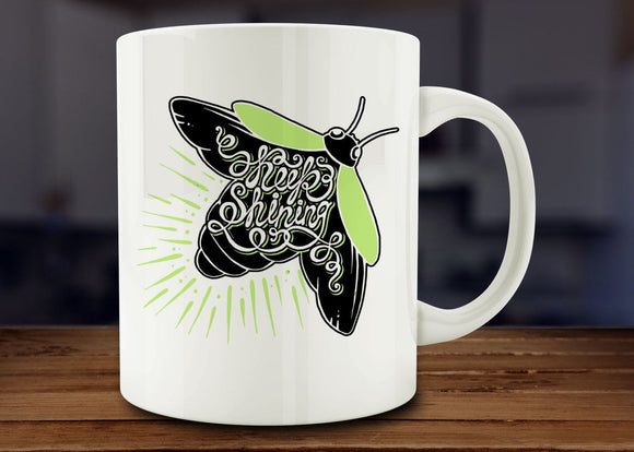 Keep Shining Mug, Inspirational Mug - Funny Coffee Mug - 11oz - Eureka Mugs