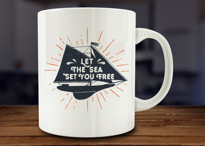 Let The Sea Set You Free Mug, Inspirational Mug - Funny Coffee Mug - 11oz Cup - Eureka Mugs