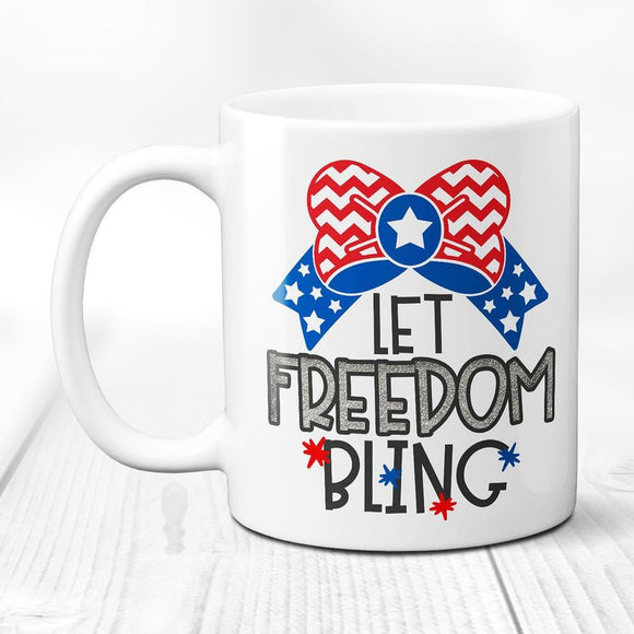 Let Freedom Bling - 4th Of July- USA Mug