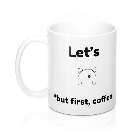 Let's PORK! But first coffee! - Valentine's Day Gift Mug