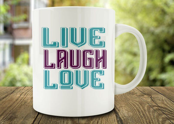 Live Laugh Love Coffee Mug, Funny Mug - Funny Coffee Mug - Eureka Mugs