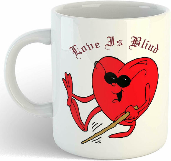 Love is Blind Printed On Ceramic White Funny Coffee Mug Gift for Valentine Day