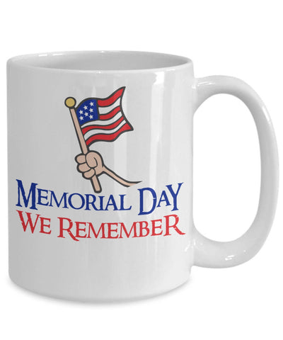 Memorial Day We Remember Coffee Mug