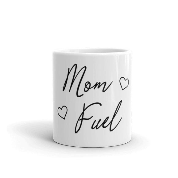 Mom Fuel Mug Funny Coffee Mug 11 oz