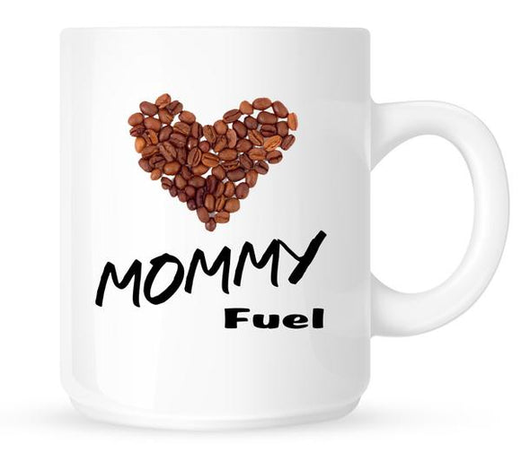 Mother's Day Gift Mug - Mommy Fuel Coffee Mug or Tea Cup 11oz