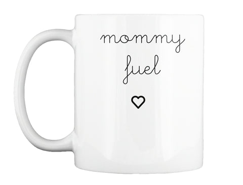 Mom Fuel Coffee Mug | Mommy Fuel | Mother's Day Gift