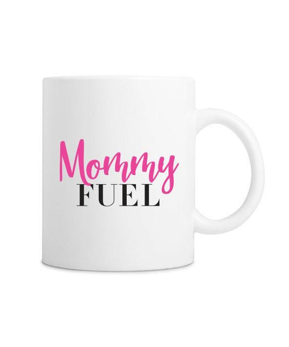 Mommy Fuel Coffee Mug, Gift, Tea mug, Coffee cup.