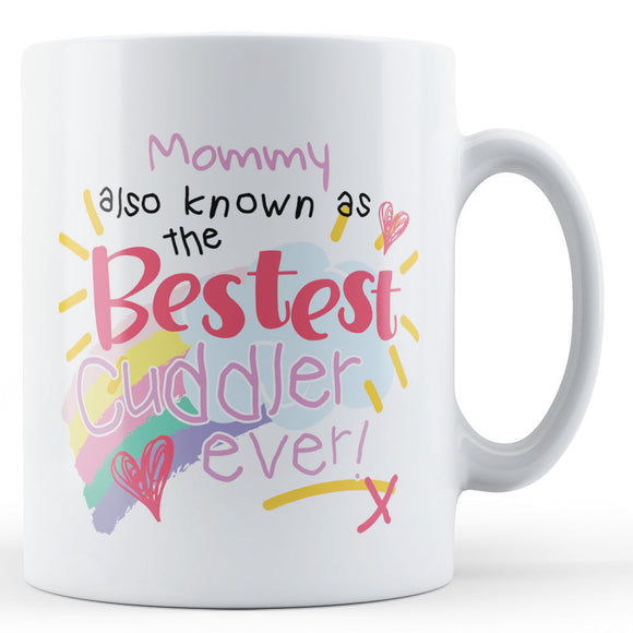 Mommy Also Known As The Bestest - Coffee Mugs