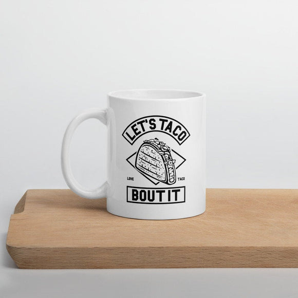 Coffee Mug Let's taco bout it