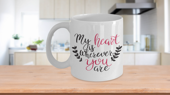 My Heart Is Wherever You Are 11oz Mug Valentine's Day - Eureka Mugs