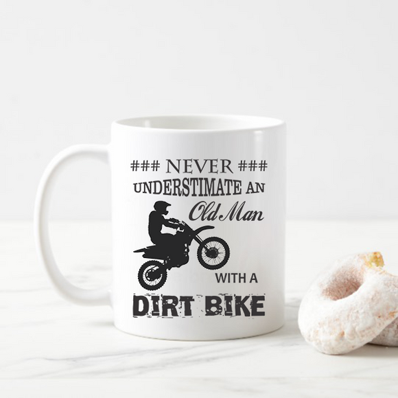 Never Underestimate an Old Man with Dirt Bike Coffee Mugs