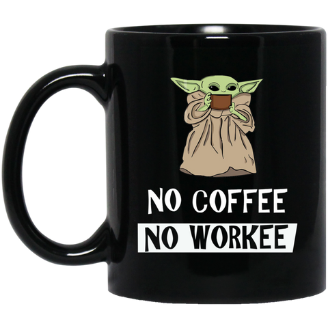 No Coffee No Workee Baby Yoda Cute Baby Yoda Black Coffee Mug Funny Gift