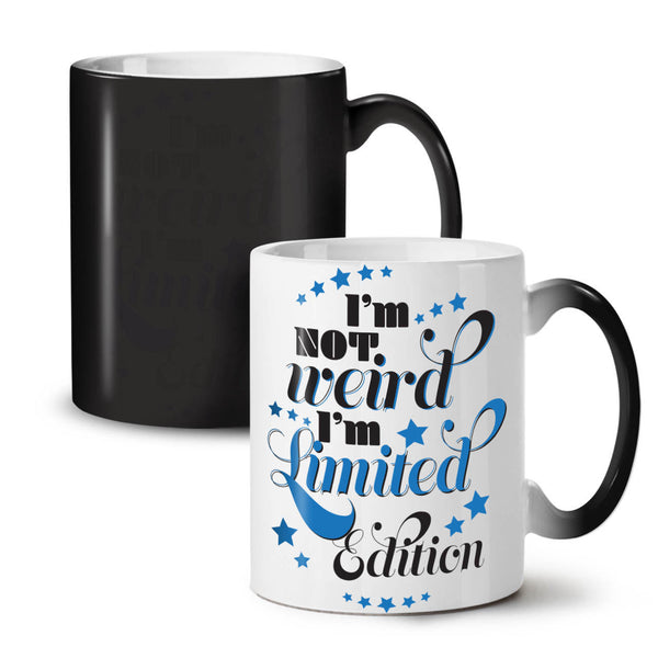Not Weird Saying Slogan NEW Colour Changing Tea Coffee Mug 11 oz  Wellcoda - Eureka Mugs