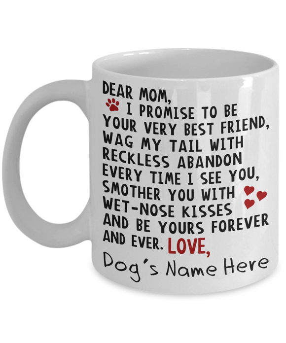 Dear Dog Mom Promis Coffee Mugs
