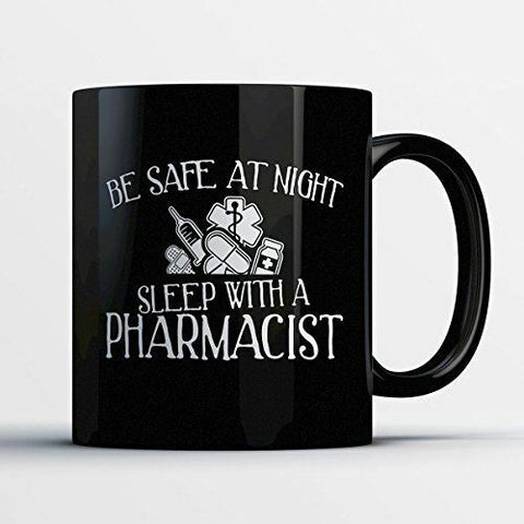 Pharmacist Coffee Mug - Be Safe At Night - Funny Black Ceramic Tea Cup