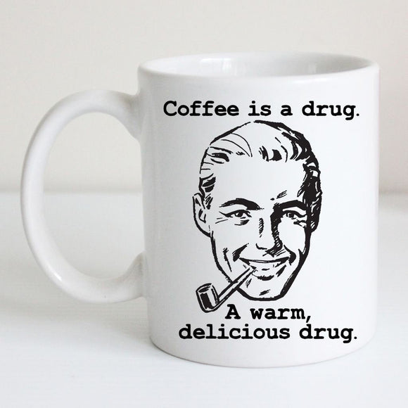 Retro Coffee Mug - Funny Coffee Cup, Humorous Coffee is a Drug Mug