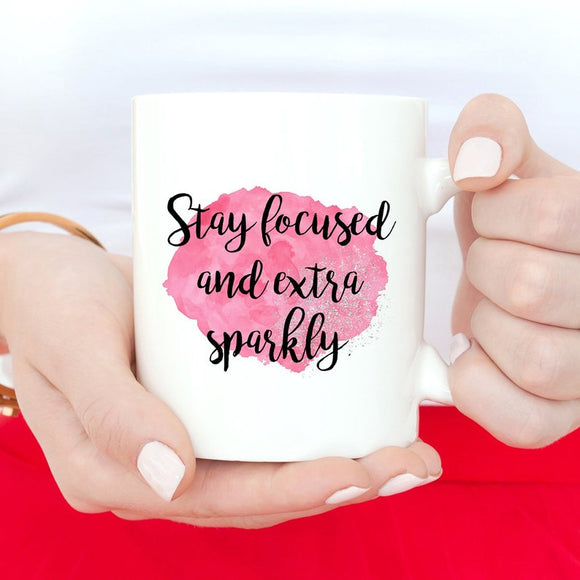 Stay Focused And Extra Sparkly Coffee Mugs