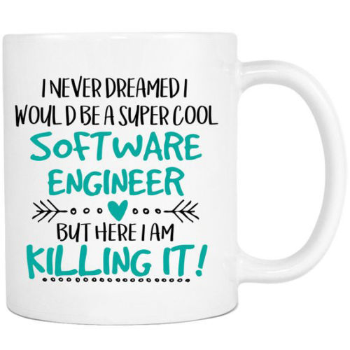 Super Cool Software Engineer But Here I'm Killing It - Coffee Mug Tea Cup 11oz - Eureka Mugs