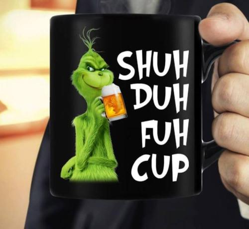The Grinch Beer Shuh Duh Fuh Cup