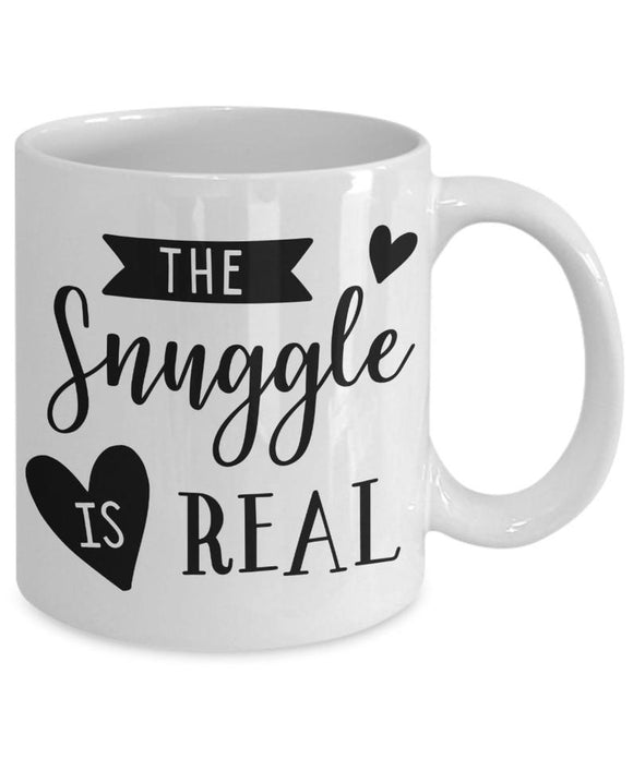 The Snuggle Is Real Mug  Snuggle Is Real  Valentines Day Mug  Valentine Gift For Him  Cute Coffee Mug