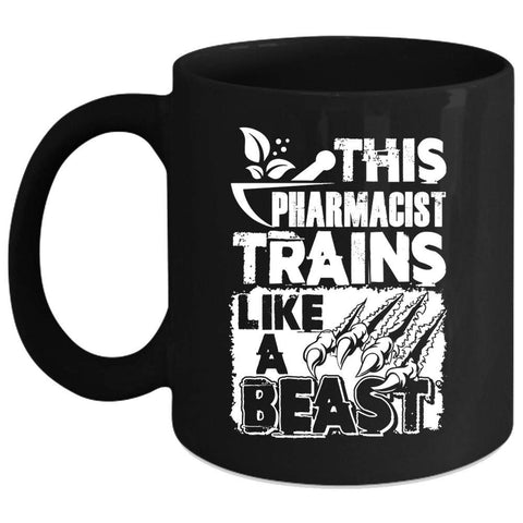 This Pharmacist Trains Like A Beast Coffee Mug, Gift For Pharmacist Coffee Cup