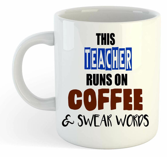 This Teacher Runs On Coffee & Swear Words Mug