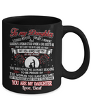 To My Daughter Coffee Mug Cup 11 oz Father Daughter Mug Love Gift From Dad m63 - Eureka Mugs