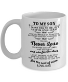 To My Son - Gift For Son From Dad - 11 oz Coffee Mug - Best Gift For Your Son - Eureka Mugs