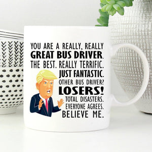 Trump Bus Driver Mug, You Are a Great Bus Driver, Best Bus Driver Gifts, Funny Trump Coffee Mug, MAGA