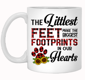 The Littlest Feet Make The Biggest Footprints In Our Hearts Coffee Mug