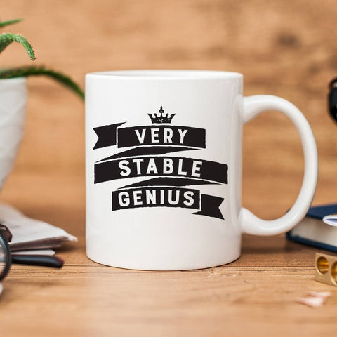 Very Stable Genius Mug - Trump Genius Mug - For a Nasty Woman or Bad Hombre - politics -Funny Coffee Mug - Sarcastic Mug