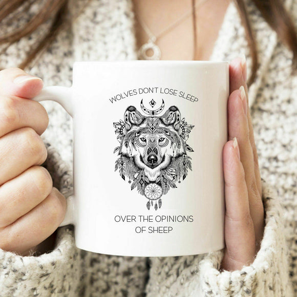 Wolves Don't Lose Sleep Over the Opinions of Sheep Coffee Mug Wolf Coffee Cup
