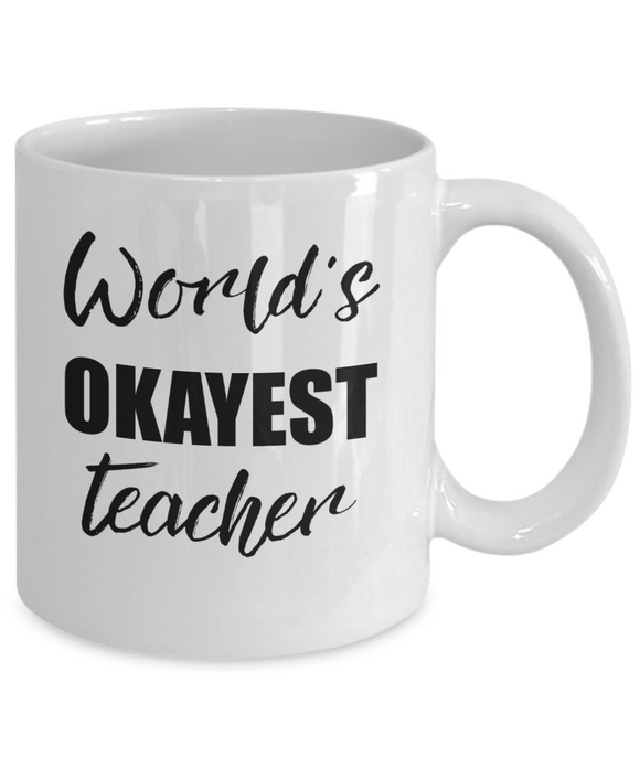 World's Okayest Teacher Funny Coffee Mug Gift