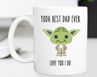 YODA BEST MUG FOR FATHER'S DAY GIFT, BEST DAD EVER OR YOUR STAR WARS PAPA FUNNY QUOTE, FOR DADDY OR DADA